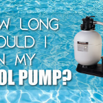 how long run pool pump